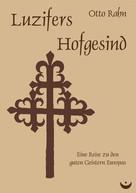 Otto Rahn: Luzifers Hofgesind