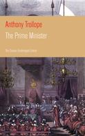 Anthony Trollope: The Prime Minister (The Classic Unabridged Edition)
