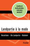 Carlo Goldoni: Landpartie à la mode