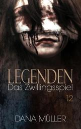 Legenden 12 - Das Zwillingsspiel