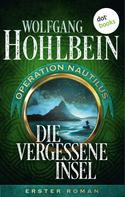 Wolfgang Hohlbein: Die vergessene Insel: Operation Nautilus - Erster Roman ★★★★★