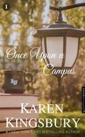 Karen Kingsbury: Once Upon a Campus