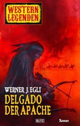 Arizona Legenden 01: Delgado, der Apache