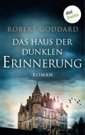 Robert Goddard: Das Haus der dunklen Erinnerung ★★★★