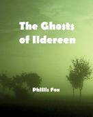 Fox Phillis: The Ghosts of Ildereen