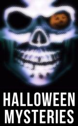 Halloween Mysteries - A Witch's Den, The Black Hand, Number 13, The Birth Mark, The Oblong Box, The Horla, Ligeia…