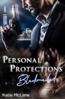 Katie McLane: Personal Protections - Blackmailed ★★★★