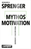 Reinhard K. Sprenger: Mythos Motivation ★★★★★