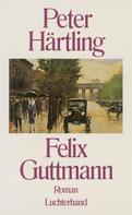 Peter Härtling: Felix Guttmann ★★★★