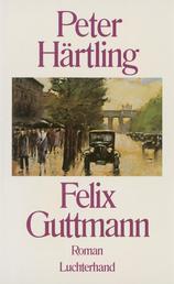 Felix Guttmann - Roman