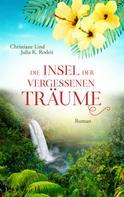 Christiane Lind: Die Insel der vergessenen Träume