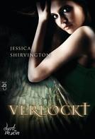 Jessica Shirvington: Verlockt ★★★★★