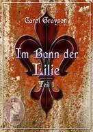 Carol Grayson: Im Bann der Lilie 1 ★★★★