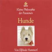 Hunde - Kleine Philosophie der Passionen