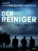 Inger Gammelgaard Madsen: Der Reiniger: Die Liste - Teil 1 ★★★
