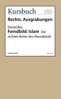 Daniel Bax: Feindbild: Islam ★★★★