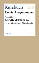 Feindbild: Islam - Die rechten Retter des Abendlands