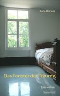 Karin Hübner: Das Fenster der Träume
