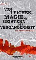 Andreas Schnell: Von Leichen, Magie und Geistern der Vergangenheit ★★★★