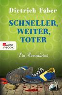 Dietrich Faber: Schneller, weiter, toter ★★★★