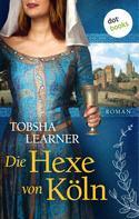 Tobsha Learner: Die Hexe von Köln ★★★★