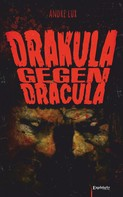 Andre Lux: Drakula gegen Dracula ★★★