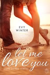 Let Me Love You - Liebe deines Lebens