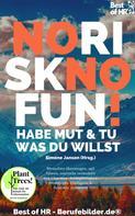 Simone Janson: No Risk No Fun! Habe Mut & tu was du willst