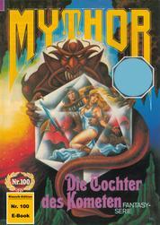 Mythor 100: Die Tochter des Kometen