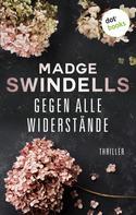 Madge Swindells: Gegen alle Widerstände ★★