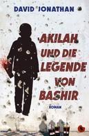 David Jonathan: Akilah und die Legende von Bashir