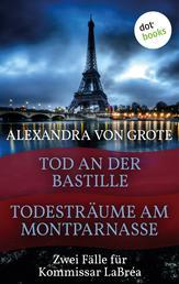 Todesträume am Montparnasse & Tod an der Bastille - Zwei Fälle für Kommissar LaBréa