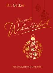 Das große Weihnachtsbuch - Backen, Kochen & Genießen