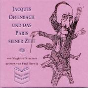 Jacques Offenbach und das Paris seiner Zeit - Siegfried Kracauer