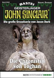 John Sinclair - Folge 2042 - Die Chronistin von Toghan