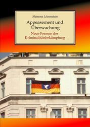 Appeasement und Überwachung - Neue Formen der Kriminalitätsbekämpfung