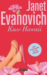 Kuss Hawaii - Ein Stephanie-Plum-Roman 18