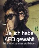 Hermann Xavert: Ja, ich habe AFD gewählt ★