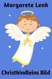 Christkindleins Bild - Christliches Kinderbuch