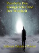 Aldivan Texeira Torres: Parabeln Des Königreichs Und Der Weisheit