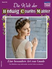 Die Welt der Hedwig Courths-Mahler 561 - Eine besondere Art von Gnade