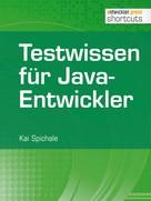 Kai Spichale: Testwissen für Java-Entwickler ★★★★