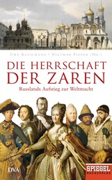 Die Herrschaft der Zaren - Russlands Aufstieg zur Weltmacht - Ein SPIEGEL-Buch