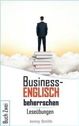 Business-Englisch beherrschen. Buch Zwei - Leseübungen