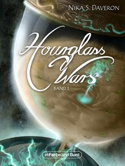 Hourglass Wars - Jahr der Flamme (Band 1) - High-Fantasy-Roman
