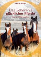 Caroline Sperling: Das Geheimnis glücklicher Pferde ★★★★