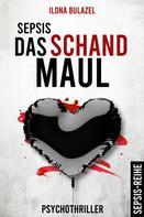 Ilona Bulazel: Sepsis - Das Schandmaul ★★★★★