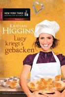 Kristan Higgins: Lucy kriegt's gebacken ★★★★