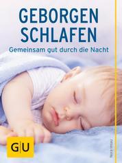Geborgen schlafen - Gemeinsam mit dem Baby gut durch die Nacht