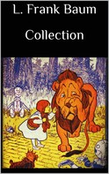 L. Frank Baum: L. Frank Baum Collection